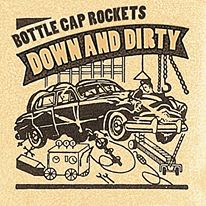Bottle Cap Rockets - artwork for Down And Dirty